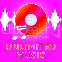 Unlimited Music Means Numerous Songs 3d Illustration