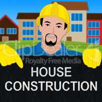 House Construction Meaning Home Building 3d Illustration