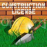 Construction License Represents Building Qualification 3d Illust