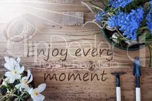 Sunny Spring Flowers, Quote Enjoy Every Moment