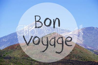 Vulcano Mountain, Bon Voyage Means Good Trip