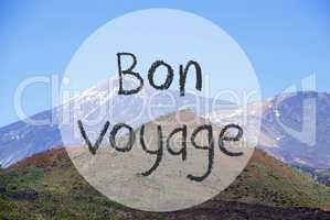 Vulcano Mountain, Bon Voyage Means Good Trip