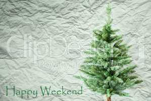 Fir Tree, Crumpled Paper Background, Text Happy Weekend