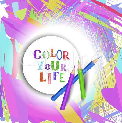 Color Your Life concept background. Inspirational motivation quote