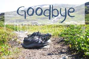 Shoes On Trekking Path, English Text Goodbye