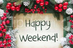 Christmas Decoration Like Fir Tree Branch, Text Happy Weekend