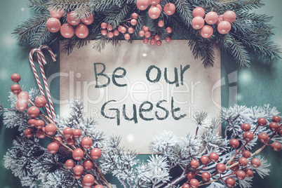 Christmas Garland, Fir Tree Branch, Snowflakes, Text Be Our Guest