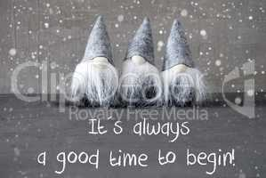 Three Gray Gnomes, Cement, Snowflakes, Quote Always Time Begin
