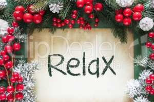 Christmas Decoration Like Fir Tree Branch, Text Relax