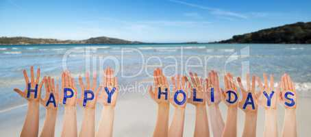 Many Hands Building Word Happy Holidays, Beach And Ocean