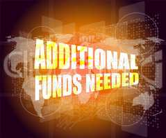 Backgrounds touch screen with additional funds needed words