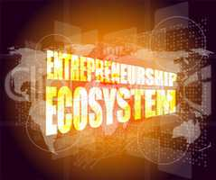 entrepreneurship ecosystem word on business digital touch screen