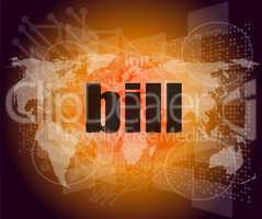 bill word on digital touch screen, business concept