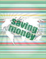 Management concept: words saving money on digital screen. concept of citation, info, testimonials, notice, textbox.