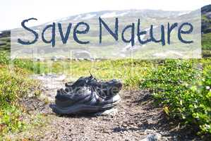 Shoes On Trekking Path, Text Save Nature