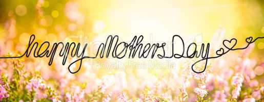 Sunny Erica Flower Field, Calligraphy Happy Mothers Day