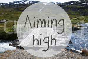 Bridge In Norway Mountains, Text Aiming High