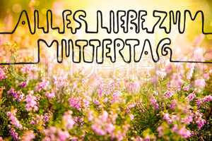 Erica Flower Field, Calligraphy Muttertag Means Happy Mothers Day