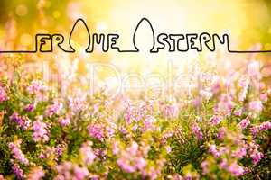 Erica Flower Field, Calligraphy Frohe Ostern Means Happy Easter