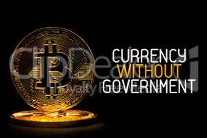 Bitcoin isolated on black with text CURRENCY WITHOUT GOVERNMENT