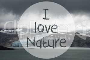 Glacier, Lake, Text I Love Nature, Norway Nature
