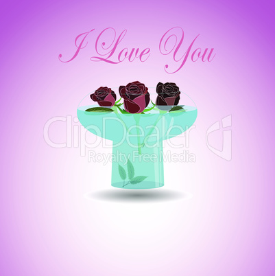 Vector greeting card I love You. illustration of 3 beatiful roses in nice transparent bowl with water