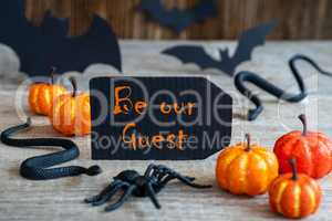 Black Label, Text Be Our Guest, Scary Halloween Decoration