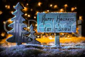 Sign, Tree, Snowflakes, Calligraphy Happy Holidays, Let It Snow