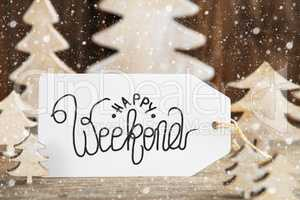 Christmas Tree, Label With English Text Happy Weekend, Snowflakes
