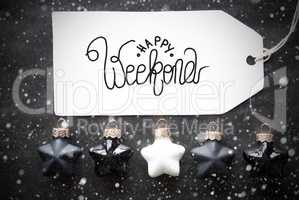 Black Christmas Ball, Label, Happy Weekend, Snowflakes