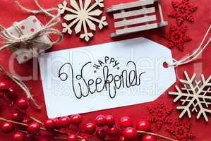 Bright Red Christmas Decoration, Label, Happy Weekend
