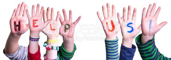 Children Hands Building Word Help Us, Isolated Background