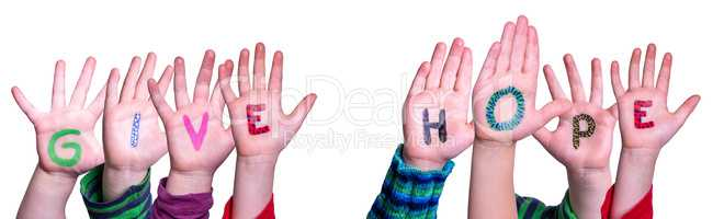 Children Hands Building Word Give Hope, Isolated Background
