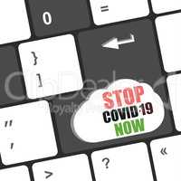 Sign coronavirus. Stop covid 19 now. Coronavirus outbreak. Danger and public health risk disease and flu outbreak. Pandemic medical concept keyboard key on computer pc