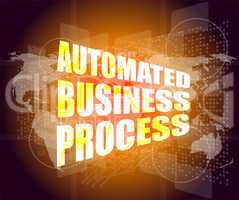 business concept, automated business process digital touch screen interface