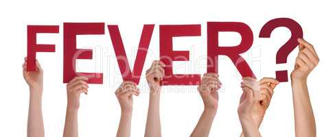 People Hands Holding Word Fever, Isolated Background