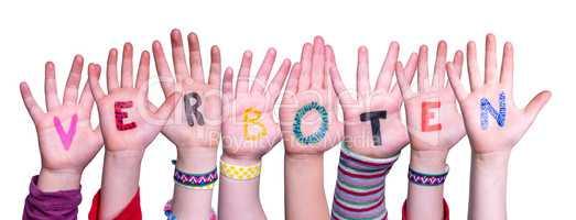 Children Hands Building Word Verboten Means Forbidden, Isolated Background