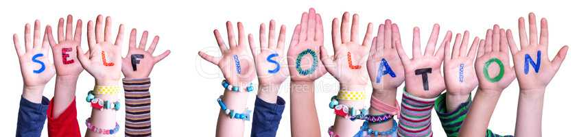 Kids Hands Holding Word Self Isolation, Isolated Background
