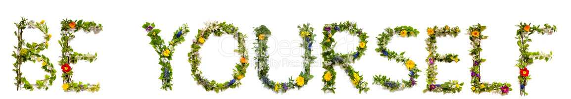 Flower And Blossom Letter Building Word Be Yourself