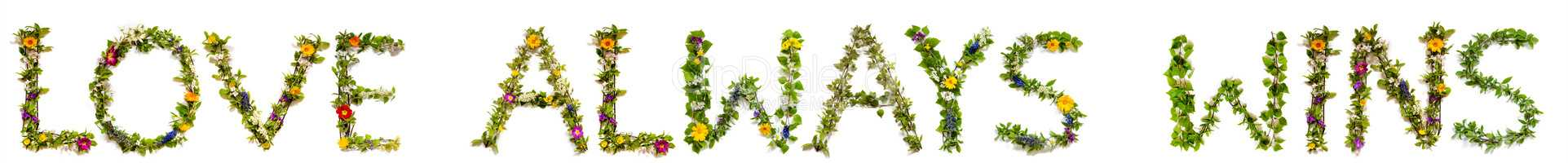 Flower And Blossom Letter Building Word Love Always Wins