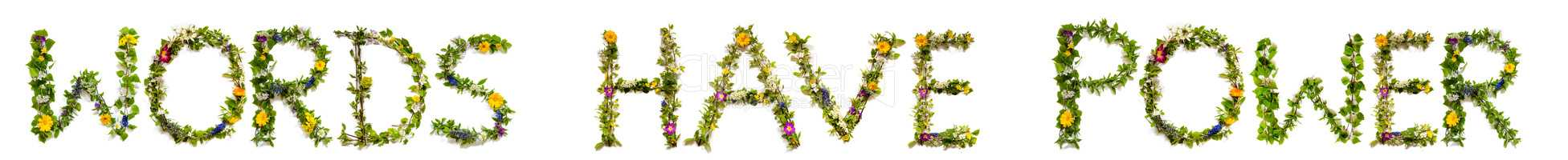 Flower And Blossom Letter Building Text Words Have Power