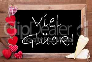 Balckboard With Heart Decoration, Text Viel Glueck Means Good Luck