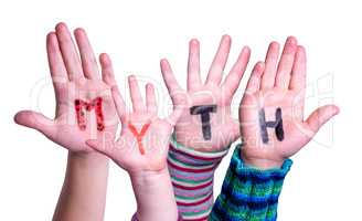 Kids Hands Holding Word Myth, Isolated Background