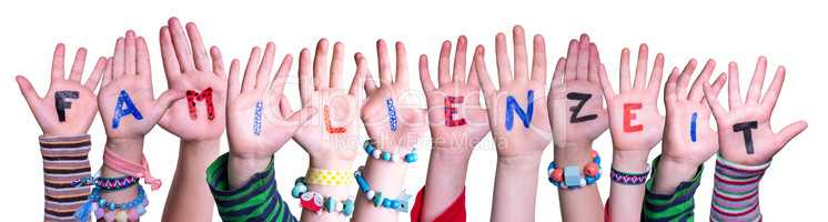 Children Hands Building Word Familienzeit Means Familytime, Isolated Background