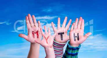Kids Hands Holding Word Myth, Blue Sky