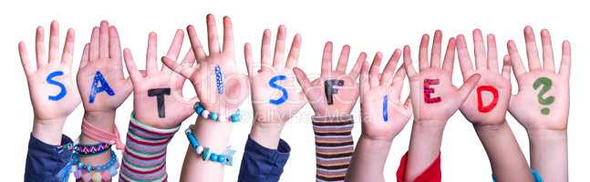 Children Hands Building Word Satisfied, Isolated Background