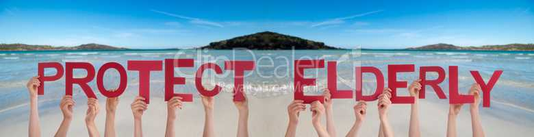 People Hands Holding Word Protect Elderly, Ocean Background
