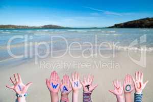 Children Hands Building Word I Want You, Ocean Background