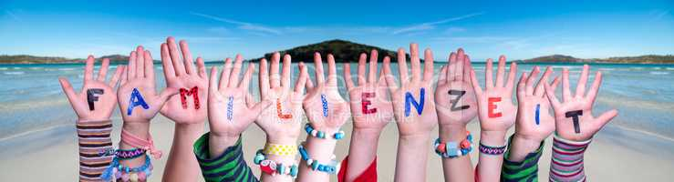 Children Hands Building Word Familienzeit Means Familytime, Ocean Background