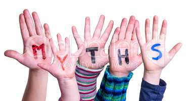 Kids Hands Holding Word Myths, Isolated Background